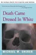Death Came Dressed in White