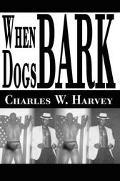 When Dogs Bark