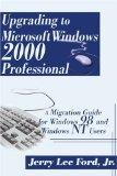 Upgrading to Microsoft Windows 2000 Professional: A Migration Guide for Windows 98 and Windo...