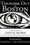 Thunder Out of Boston : Collected Columns of the Most Controversial Commentator in America