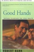 Good Hands Massage Techniques for Total Health