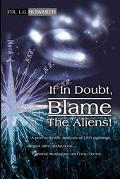 If in Doubt, Blame the Aliens! A New Scientific Analysis of Ufo Sightings, Alleged Alien Abd...