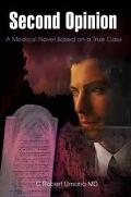 Second Opinion A Medical Novel Based on a True Case