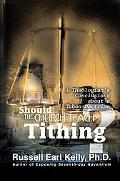 Should the Church Teach Tithing? A Theologian's Conclusions About a Taboo Doctrine