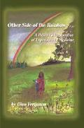 Other Side of the Rainbow A Patient's Perspective of Experimental Medicine
