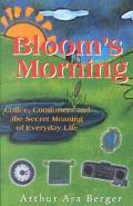 Bloom's Morning Coffee, Comforters, and the Secret Meaning of Everyday Life