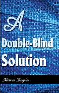 Double-Blind Solution
