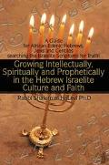 Growing Intellectually, Spiritually and Prophetically in the Hebrew Israelite Culture and Fa...