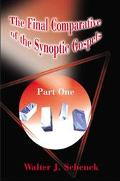 Final Comparative of the Synoptic Gospels