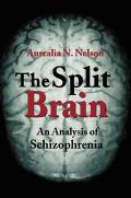 Split Brain An Analysis of Schizophrenia