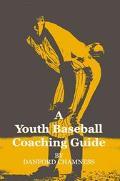 Youth Baseball Coaching Guide