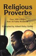 Religious Proverbs Over 1600 Adages from 18 Faiths Worldwide