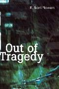 Out of Tragedy