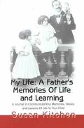 My Life A Father's Memories of Life and Learning  A Journal to Communicate Your Memories, Va...