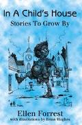 In a Child's House Stories to Grow by