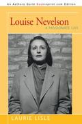 Louise Nevelson A Passionate Life