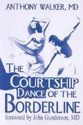 The Courtship Dance of the Borderline
