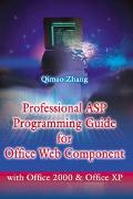 Professional Asp Programming Guide for Office Web Component With Office 2000 and Office Xp