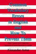 Common Vocabulary Errors in English and How to Prevent Them Synonyms and Pseudo Synonyms in ...