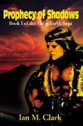 Prophecy of Shadows Book I of the Elder Earth Saga