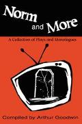 Norm and More A Collection of Plays and Monologues