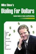 Dialing for Dollars A Complete Inside Guide into the Underworld of Telemarketing for the Con...