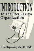 Introduction to the Peer Review Organization