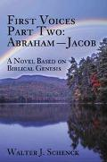 First Voices, Abraham Jacob A Novel Based on Biblical Genesis