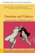 Emotions and Violence Shame and Rage in Destructive Conflicts