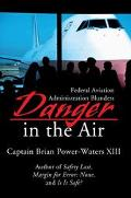 Danger in the Air Federal Aviation Administration Blunders