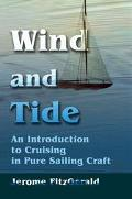 Wind and Tide An Introduction to Cruising in Pure Sailing Craft