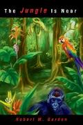 Jungle Is Near