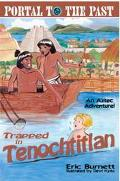 Trapped in Tenochtitlan An Aztec Adventure