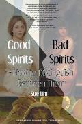 Good Spirits, Bad Spirits How to Distinguish Between Them