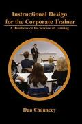 Instructional Design for the Corporate Trainer A Handbook on the Science of Training