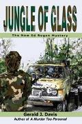 Jungle of Glass The New Ed Rogan Mystery