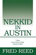Nekkid in Austin Drop Your Inner Child Down a Well