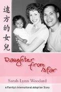 Daughter from Afar A Family's International Adoption Story