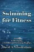 Swimming for Fitness A Guide to Developing a Self-Directed Swimming Program