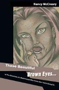 These Beautiful Brown Eyes Or the Chronicles of a Blackwoman Who Thinks She's Got It Going on