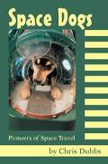 Space Dogs Pioneers of Space Travel