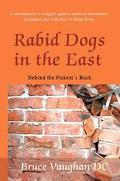 Rabid Dogs in the East Behind the Patient's Back