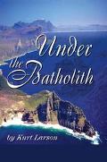 Under the Batholith