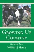 Growing Up Country Life on the Farm