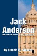 Jack Anderson Mormon Crusader in Gomorrah