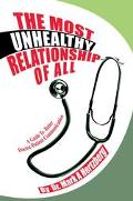 Most Unhealthy Relationship of All A Guide to Better Doctor-Patient Communication