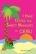 I Have Tasted the Sweet Mangoes of Cebu