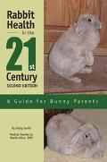 Rabbit Health in the 21st Century A Guide for Bunny Parents