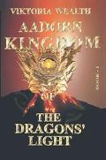 Aadorn Kingdom of the Dragons' Light Book I