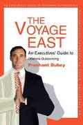 Voyage East An Executives' Guide to Offshore Outsourcing